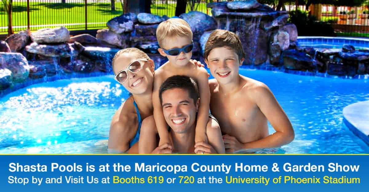Come Visit Shasta Pools At The Maricopa Home And Garden Show July 15 U2013 17!